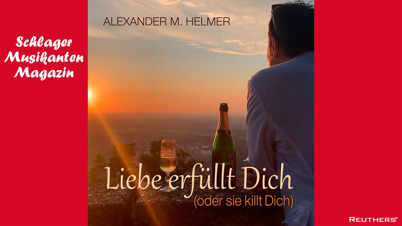 """Alexander M. Helmer veröffentlicht """"Liebe erfüllt Dich (oder sie killt Dich)"""""""