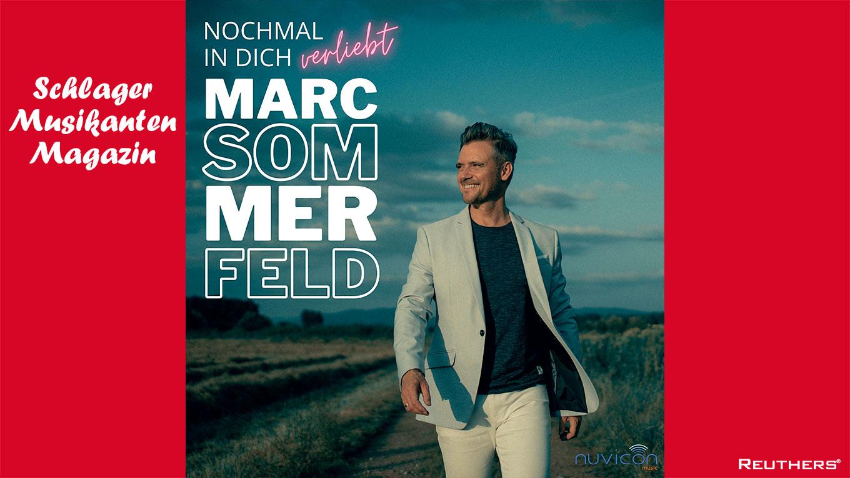"""Marc Sommerfeld mit neuer Single """"Nochmal in Dich verliebt"""""""
