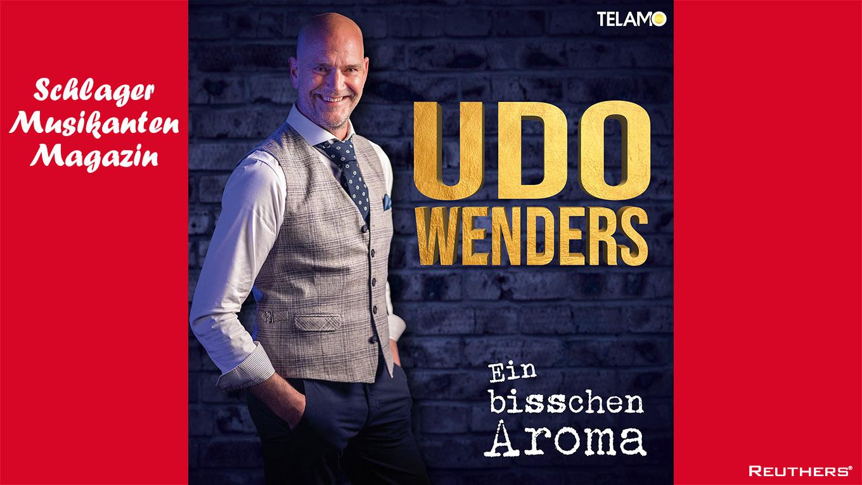 """Udo Wenders veröffentlicht heute seine neue Single """"Ein bisschen Aroma"""""""